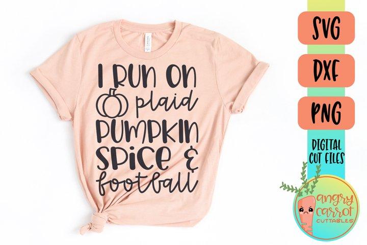 I Run On Plaid Pumpkin Spice & Football SVG | Fall SVG