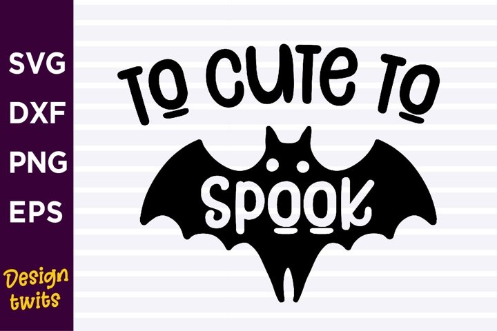 To cute to spook SVG