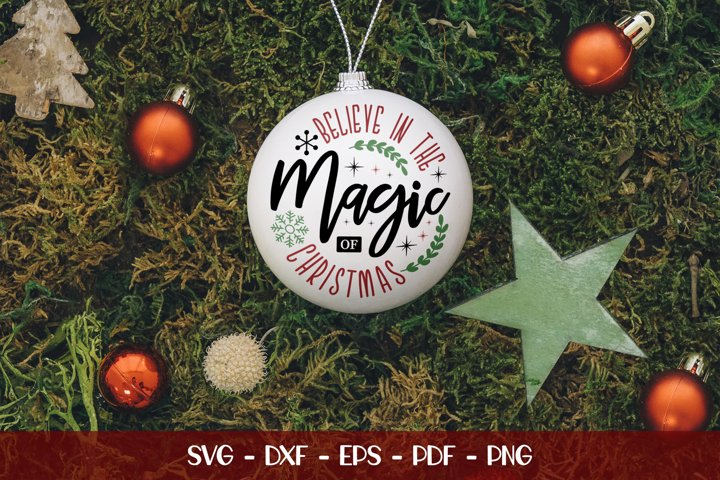 Believe In The Magic Of Christmas, Christmas SVG Cut File
