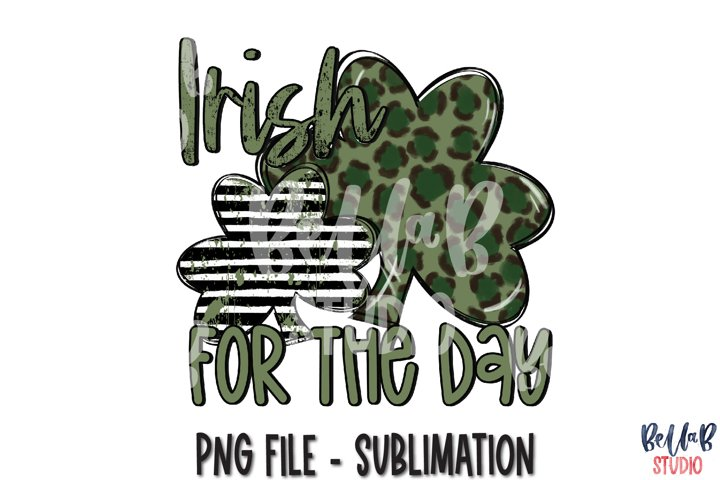 Irish For The Day St Patricks Day Sublimation PNG