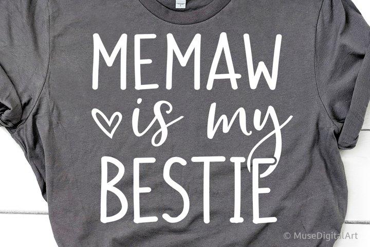 Memaw is My Bestie Svg, Grandma Shirt Svg, Nana Life Svg