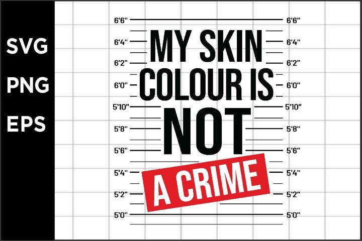 My skin colour is not a crime SVG