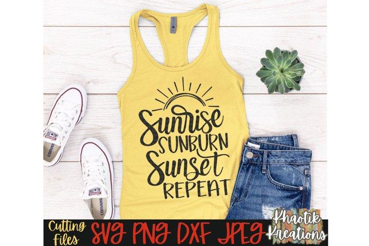 Sunrise Sunburn Sunset Repeat Svg, Summer Svg, Vacation Svg