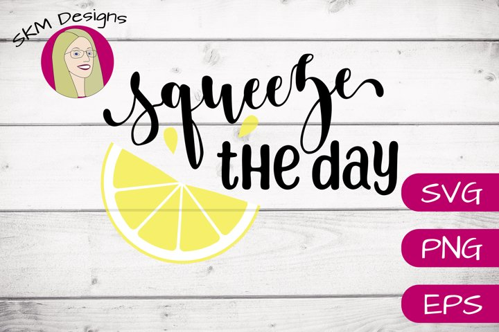 Squeeze the Day | SVG Cut File