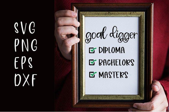 Goal Digger Diploma Bachelors Masters SVG