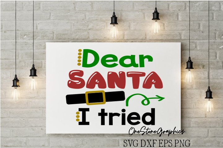 Christmas svg,Dear santa svg,dear santa I tried svg