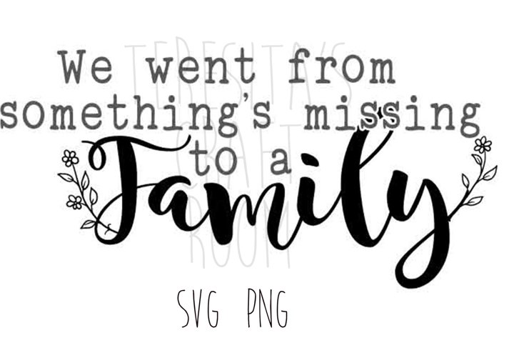 Somethings missing to a Family