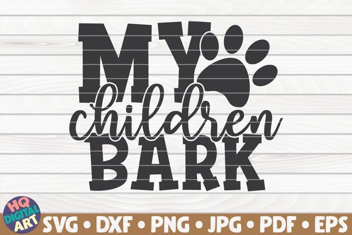 My children bark SVG | Dog mom quote