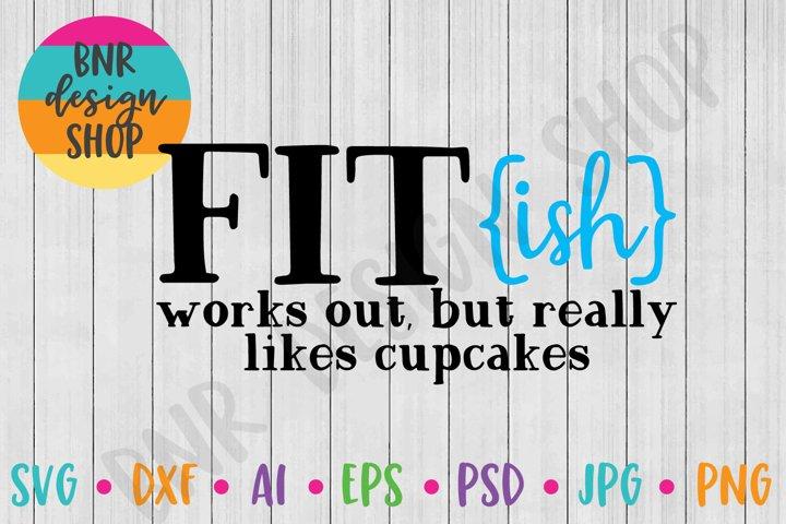 Fit-Ish SVG, Fitness SVG, Exercise SVG, SVG File