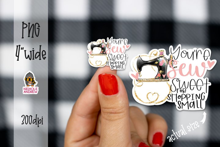 Youre Sew Sweet For Shopping Small - Digital Sticker