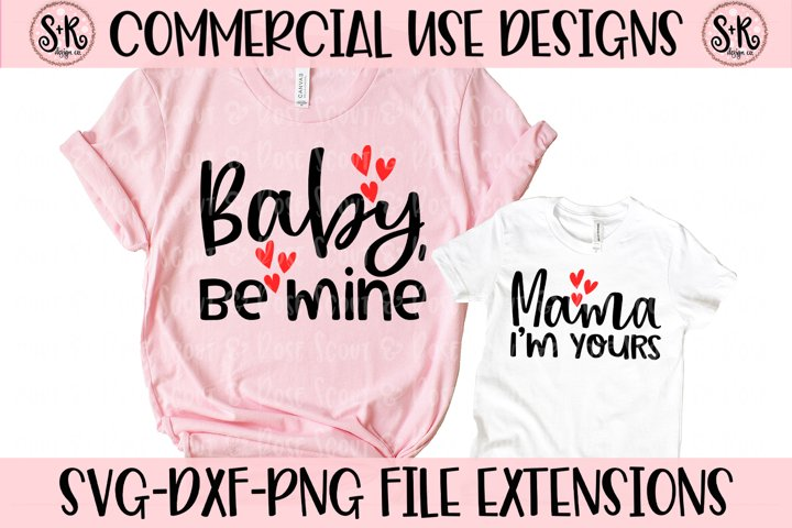 Baby Be Mine/Mama Im Yours Mommy and Me SVG DXF PNG