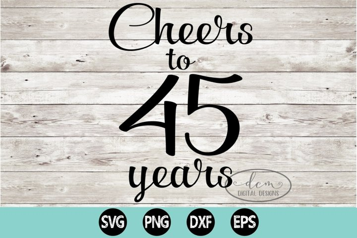 Cheers to 45 Years SVG, PNG, DXF, EPS