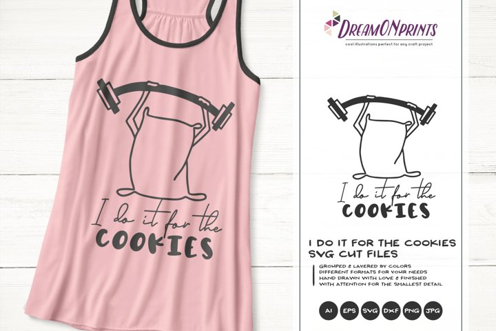 I Do it for the Cookies SVG   Funny Gym SVG Cut File