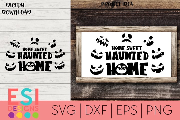 Halloween SVG | Home Sweet Haunted Home | SVG cut files