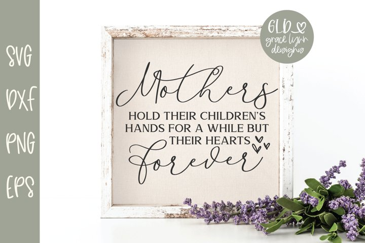 Mothers Hold Their Childrens Hands For A While - SVG