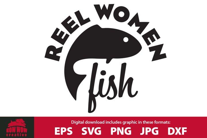 Reel Women Fish - Fisherwoman Quote SVG Cutting File