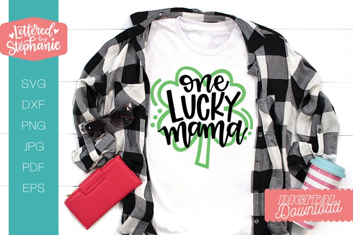 One Lucky Mama SVG, St. Patricks Day SVG for mom