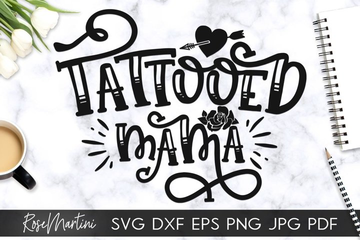 Tattooed Mama SVG Inked Mama svg Tattoos