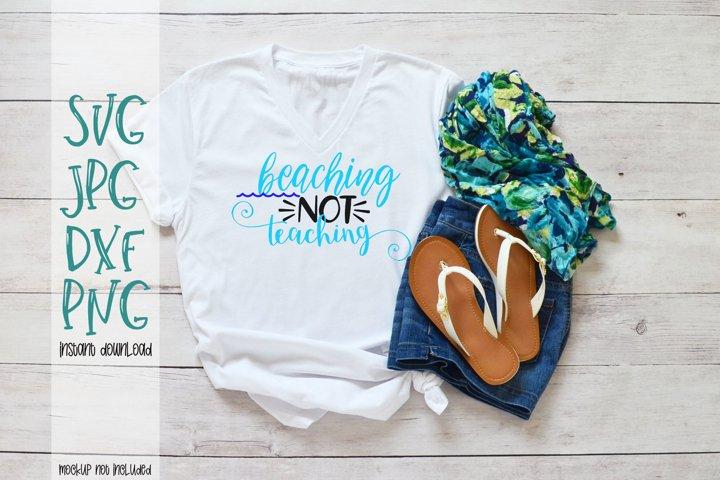 Beaching Not Teaching - A End Of School Year SVG