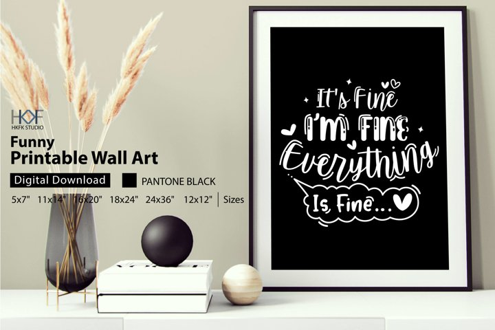 Its Fine Im Fine Everything Is Fine Pritnable Wall Art