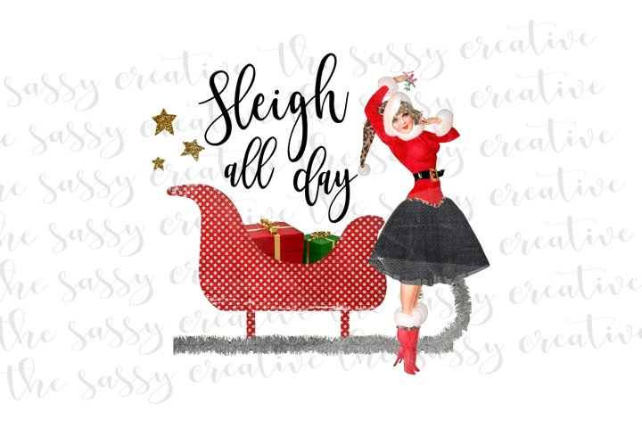 Sleigh All Day Retro Pin Up Christmas PNG Sublimation