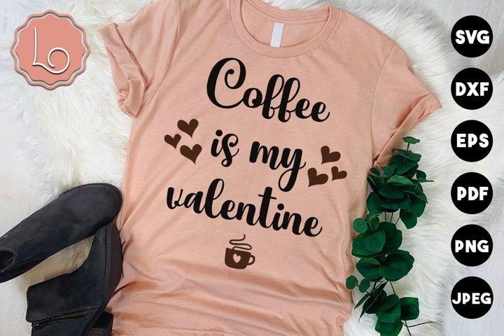 Coffee is My Valentine SVG