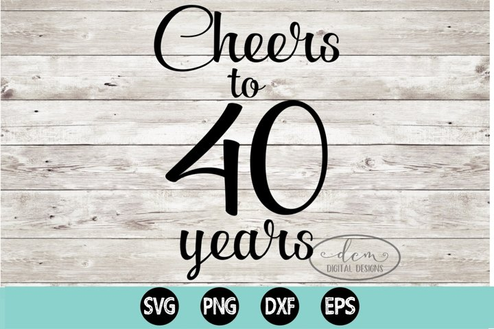Cheers to 40 Years SVG, PNG, DXF, EPS