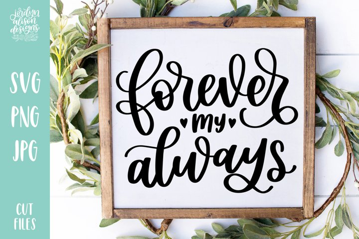 Forever My Always, Love Valentines SVG Cut File