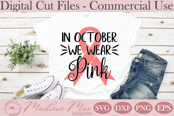 Breast Cancer Ribbon SVG, In October We Wear Pink