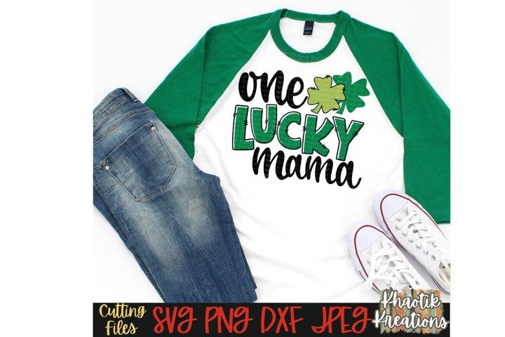 One Lucky Mama Svg, St Patricks Day Svg, Lucky Mama Svg