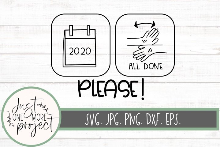2020 All Done Please SVG, 2020 Quarantine SVG, All Done sign