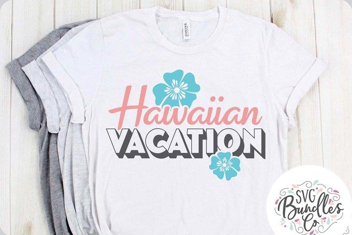 Hawaiian Vacation- Hawaii SVG DXF PNG