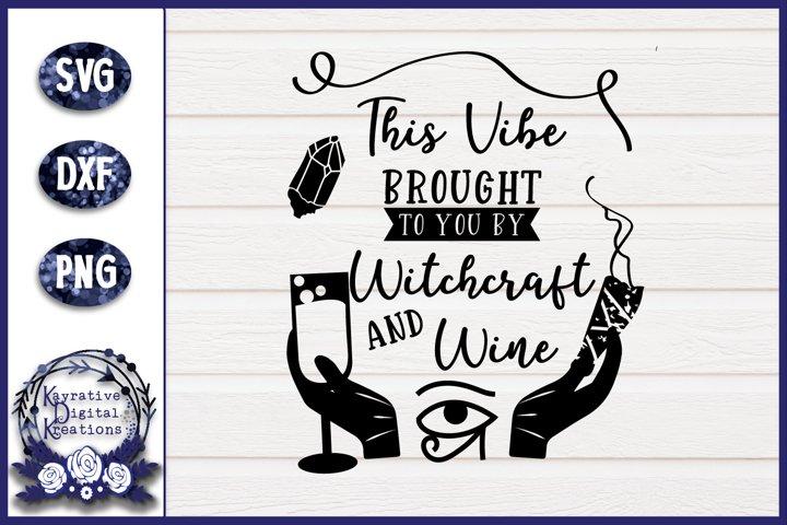 Witchcraft and Wine - Witchcraft SVG - Wiccan SVG - Wine SVG