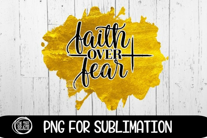 Faith Over Fear- Cross - Gold Watercolor -300 DPI PNG
