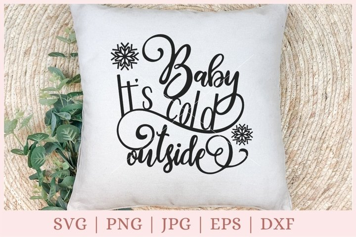 Baby its cold outside svg, winter svg, Christmas svg