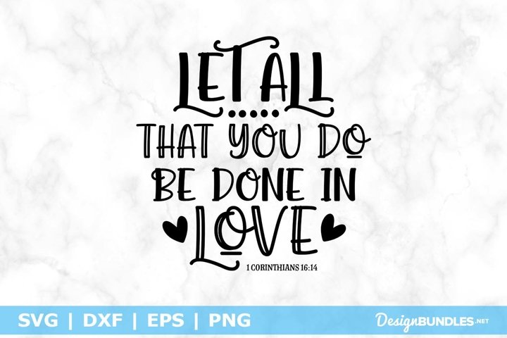 Download Let All That You Do Be Done In Love Svg File