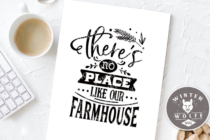 Theres no place like our farmhouse SVG EPS DXF PNG