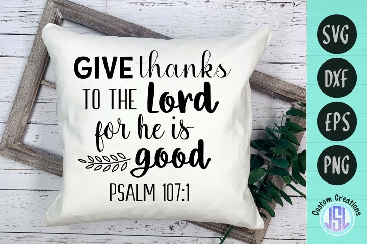 Give Thanks to the Lord Psalm 107 1   Faith  SVG EPS DXF PNG