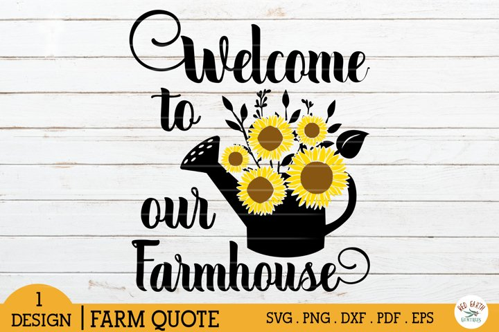 Welcome to our Farmhouse farm sign making svg,sunflower svg