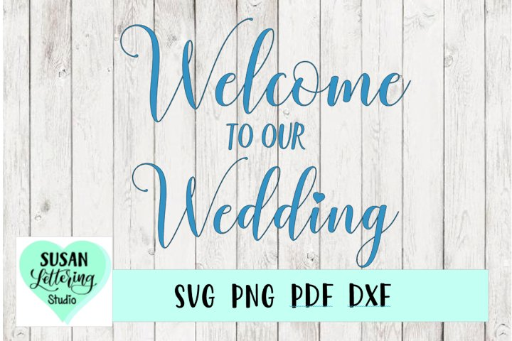 Welcome to Our Wedding SVG, Wedding Sign, Welcome Wedding