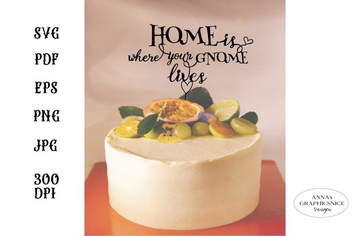 Cake Topper Home - Family Quote SVG Cut Files
