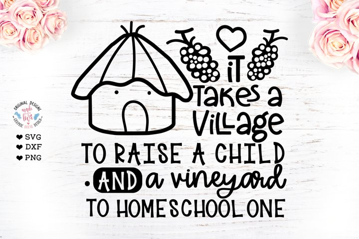 It Takes a village to raise a child - Funny mom Quote