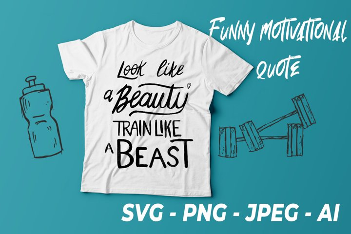 Funny motivational fitness quote, t-shirt for gym design