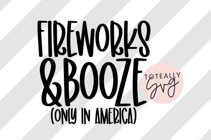 Fireworks & Booze - Only In America SVG