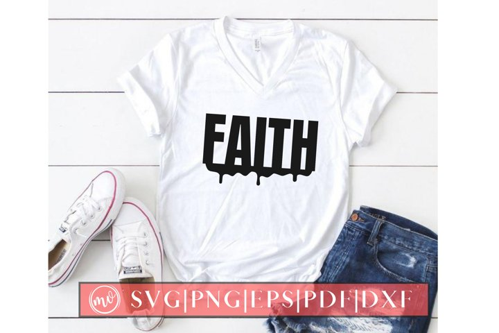 Faith Dripping SVG Design Cut File