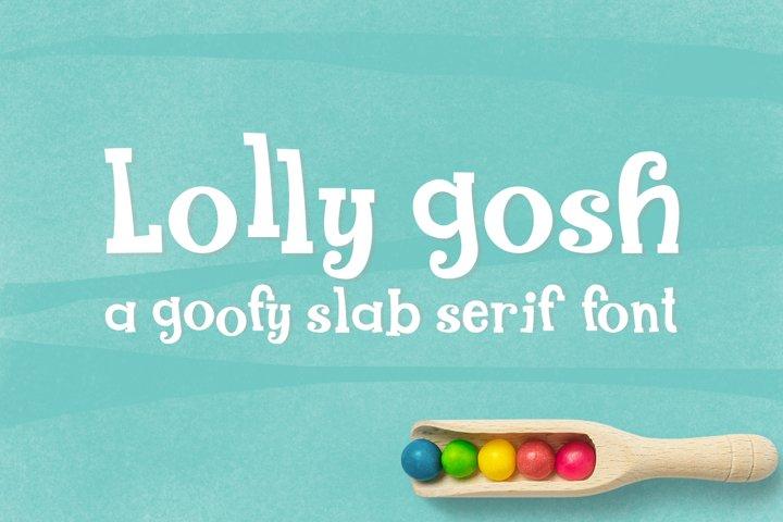 Lolly Gosh - a goofy slab serif font