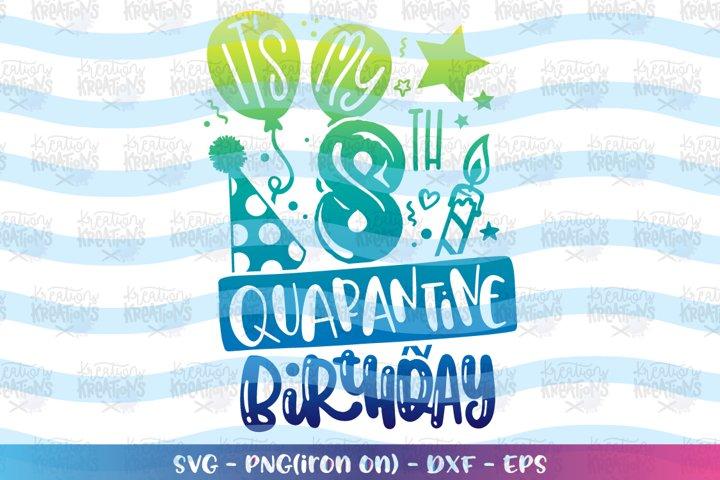 Birthday svg Its my 8th Quarantine Birthday - eighth eight