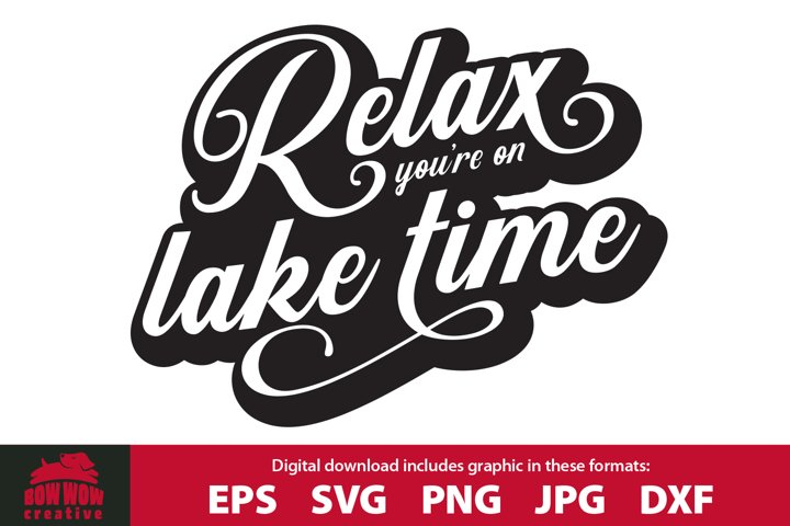 Relax. Youre On Lake Time - Lake Clipart & SVG Cutting File