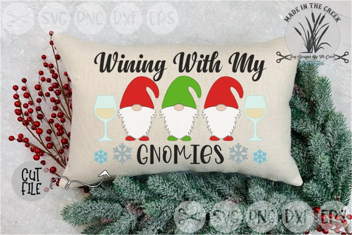 Wining With My Gnomies, Christmas, Gnomes, Cut File, SVG