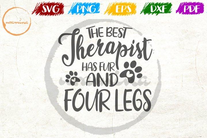 The Best Therapist Has Fur Pet Quote Art SVG